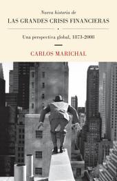 Nueva historia de las grandes crisis financieras: Una perspectiva global, 1873-2008