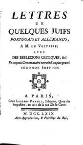 Lettres de quelques Juifs portugais et allemands, à M. de Voltaire: avec des réflexions critiques