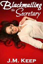 Blackmailing the Secretary
