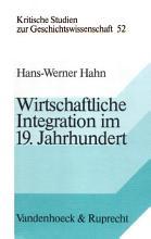 Wirtschaftliche Integration im 19  Jahrhundert PDF