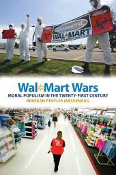 Wal-Mart Wars: Moral Populism in the Twenty-First Century