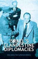 Israel s Clandestine Diplomacies PDF