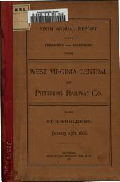 Annual Report of the President and Directors of the West Virginia Central and Pittsburgh Railway Co. to the Stockholders ...: Volume 6