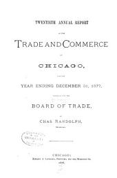 Annual Report of the Board of Trade of the City of Chicago: Volume 20