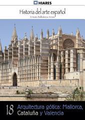 18.- Arquitectura gótica: Mallorca, Cataluña y Valencia.