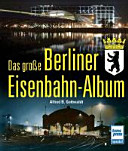 Das gro  e Berliner Eisenbahn Album PDF
