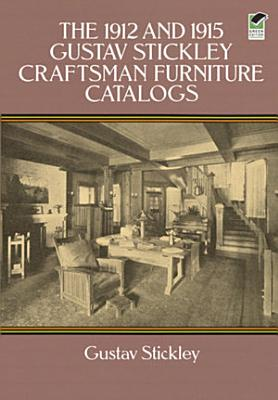 The 1912 and 1915 Gustav Stickley Craftsman Furniture Catalogs PDF