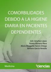 COMORBILIDADES DEBIDO A LA HIGIENE DIARIA EN PACIENTES DEPENDIENTES