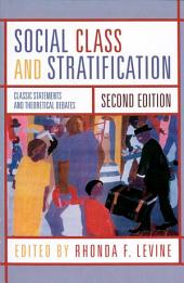 Social Class and Stratification: Classic Statements and Theoretical Debates, Edition 2