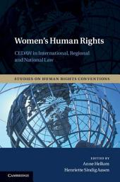 Women's Human Rights: CEDAW in International, Regional and National Law