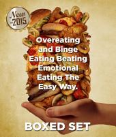 Overeating and Binge Eating Beating Emotional Eating The Easy Way: Stopping Eating Disorders - 2015 Guide