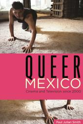 Queer Mexico: Cinema and Television since 2000