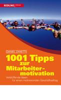 1001 Tipps zur Mitarbeitermotivation PDF
