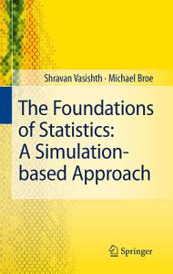 The Foundations of Statistics  A Simulation based Approach PDF
