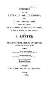Remarks upon the revenue of customs; with observations upon sir H. Parnell On financial reform; in a letter
