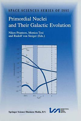 Primordial Nuclei and Their Galactic Evolution PDF