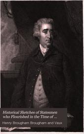 Historical Sketches of Statesmen who Flourished in the Time of George III First-3rd Series