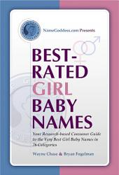 Best-Rated Girl Baby Names: Your Research-based Guide to the Very Best Girl Baby Names in 76 Categories