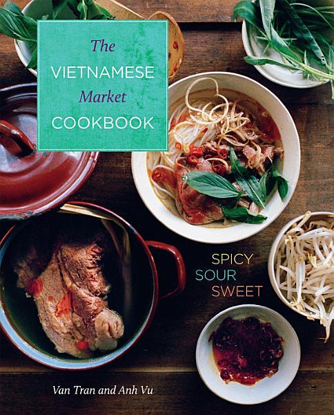 Download Vietnamese Market Cookbook Book