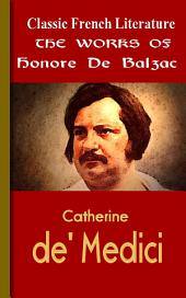 Catherine de Medici: Works of Balzac