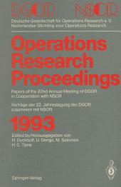 Operations Research Proceedings 1993: DGOR/NSOR Papers of the 22nd Annual Meeting of DGOR in Cooperation with NSOR / Vorträge der 22. Jahrestagung der DGOR zusammen mit NSOR