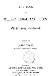 The Book of Modern Legal Anecdotes: The Bar, Bench and Woolsack