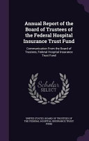 Annual Report of the Board of Trustees of the Federal Hospital Insurance Trust Fund