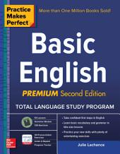Practice Makes Perfect Basic English, Second Edition: (Beginner) 250 Exercises + 40 Audio Pronunciation Exercises via App, Edition 2