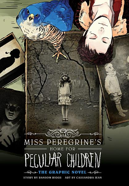 Download Miss Peregrine s Home for Peculiar Children  The Graphic Novel Book