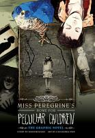Miss Peregrine s Home for Peculiar Children  The Graphic Novel PDF