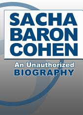 Sacha Baron Cohen: An Unauthorized Biography