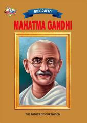 Mahatma Gandhi: The Father Of Our Nation