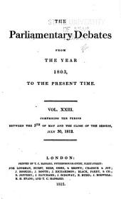 The Parliamentary Debates from the Year 1803 to the Present Time: Volume 23