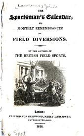 The Sportsman's Calendar: Or, Monthly Remembrancer of Field Diversions
