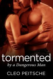 Tormented by a Dangerous Man (BDSM Romantic Suspense)