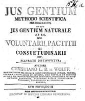 Jus Gentium methodo scientifica pertractatum, in quo jus gentium naturale ab eo, quod voluntarii, pactitii et consuetudinarii est ... distinguitur