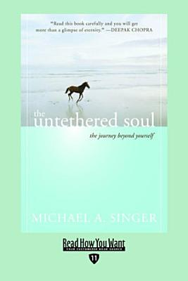 The Untethered Soul  EasyRead Edition