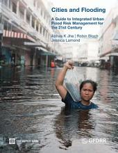 Cities and Flooding: A Guide to Integrated Urban Flood Risk Management for the 21st Century