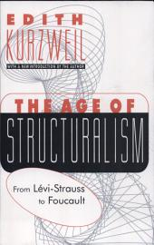 The Age of Structuralism: From Lévi-Strauss to Foucault