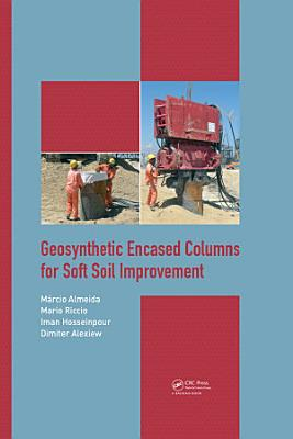 Geosynthetic Encased Columns for Soft Soil Improvement