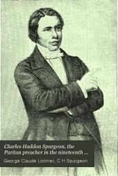 Charles Haddon Spurgeon, the Puritan Preacher in the Nineteenth Century