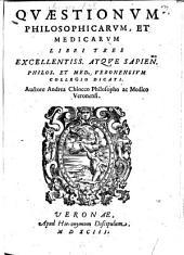 Andreae Chiocci Quaestionum philosophicarum et medicinalium libri tres