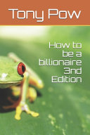 How to be a Billionaire 3nd Edition PDF