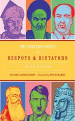 The Desktop Digest of Despots and Dictators