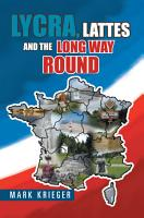 Lycra  Lattes and the Long Way Round PDF