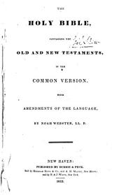 The holy Bible, in the common version, with amendments of the language, by N. Webster