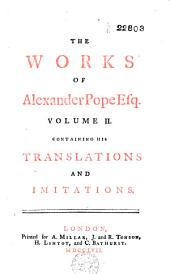 The Works of Alexander Pope Esq: Volume 2