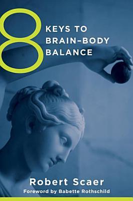 8 Keys to Brain Body Balance  8 Keys to Mental Health