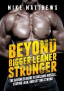 Beyond Bigger Leaner Stronger