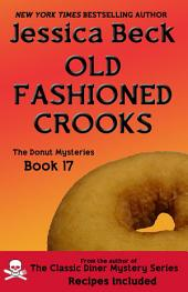 Old Fashioned Crooks: Donut Mystery #17